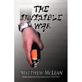 The Invisible War: Book One of the Disciple Trilogy