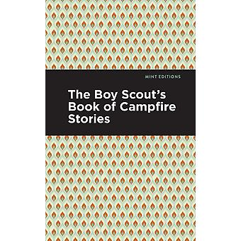 The Boy Scouts Book of Campfire Stories by Various & Contributions by Mint Editions
