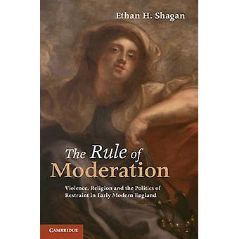 The Rule of Moderation by Shagan & Ethan H. University of California & Berkeley