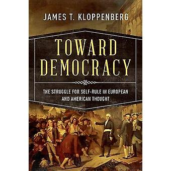Toward Democracy - The Struggle for Self-Rule in European and American