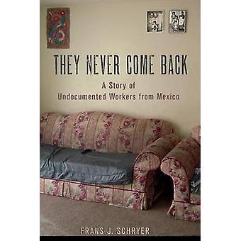 De kommer aldri tilbake - en historie om uregistrerte arbeidere fra Mexico av