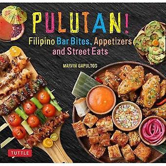 Pulutan! Filipino collations - apéritifs et rue mange - 55 facile-à