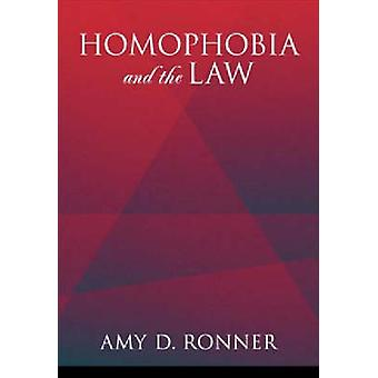 Homophobia and the Law by Amy D. Ronner - 9781591472070 Book