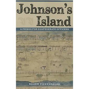 Johnson's Island - een gevangenis voor zuidelijke officieren door Roger Pickenpa