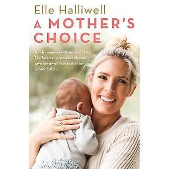 En mor's Val av Elle Halliwell - 9781760632779 Bok