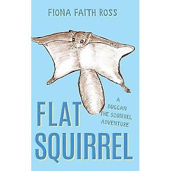 Flat Squirrel by Flat Squirrel - 9781789013351 Book
