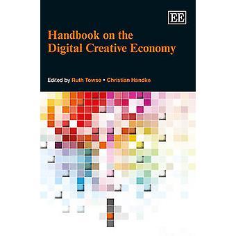 Podręcznik dotyczący gospodarki kreatywnych cyfrowej przez Ruth Towse - Christian Ha
