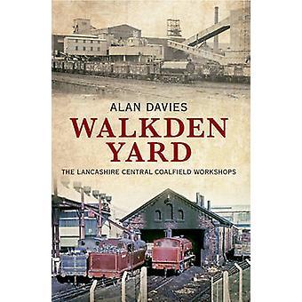 WALKDEN Yard - le officine del bacino centrale di produzione di Lancashire da Alan Davi