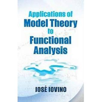 Zastosowania teorii Model do analizy funkcjonalnej (Dover książek na temat matematyki)
