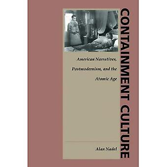 Containment Culture: American Narratives, Postmodernism and the Atomic Age (New Americanists)