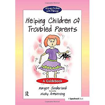 Helping Children with Troubled Parents: A Guidebook (Helping Children with Feelings)