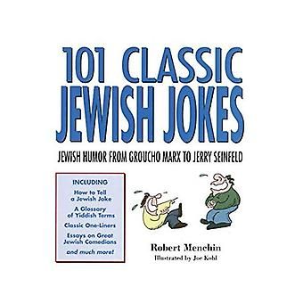 101 Classic Jewish Jokes: Jewish Humour from Groucho Marx to Jerry Seinfeld