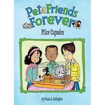 Mice Capades (Pet Friends Forever)
