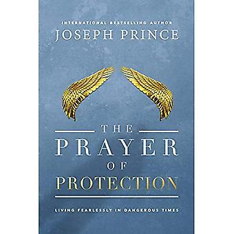 Het gebed bescherming: leven onbevreesd in gevaarlijke tijden