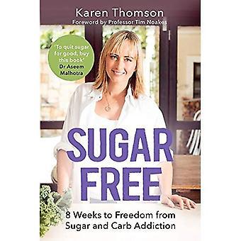 Suikervrij: 8 weken vrij zijn van suiker en koolhydraten verslaving