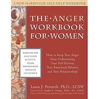 The Anger Workbook for Women (New Harbinger Self-Help Workbook)