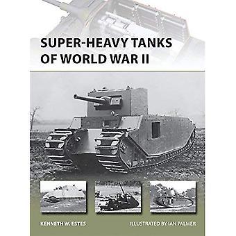 Super-heavy Tanks of World War II (New Vanguard 216)