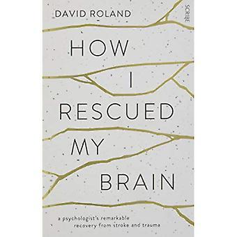 Comment j'ai sauvé mon cerveau