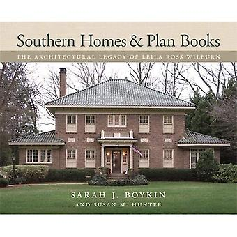 Southern Homes and Plan Books: The Architectural Legacy of Leila Ross Wilburn