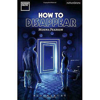 How to Disappear (Modern Plays)