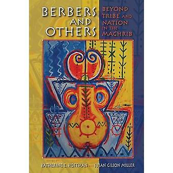 Bereberes y otros más allá de la tribu y nación en el Maghrib por Hoffman y Katherine E.