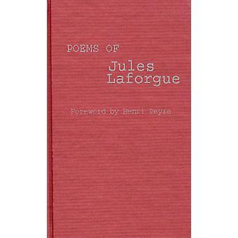 Poems of Jules Laforgue by Laforgue & Jules