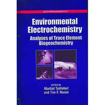 Environmental Electrochemistry by Taillefert & Martial