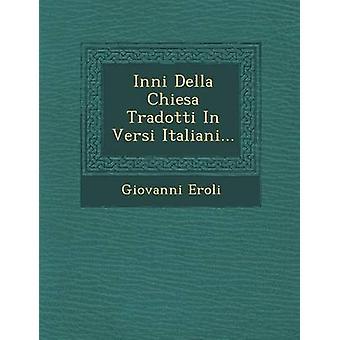Inni Della Chiesa Tradotti i Versi Italiani... av Eroli & Giovanni