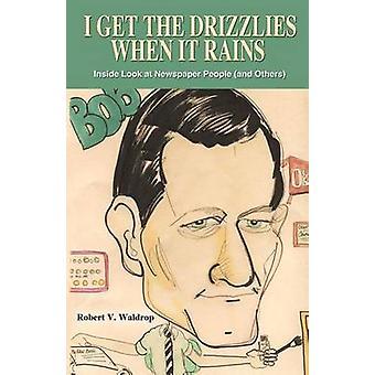 Jeg får Drizzlies når det regner innsiden betrakte avisen mennesker og andre av Waldrop & Robert V.