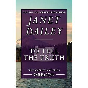 To Tell the Truth by Dailey & Janet