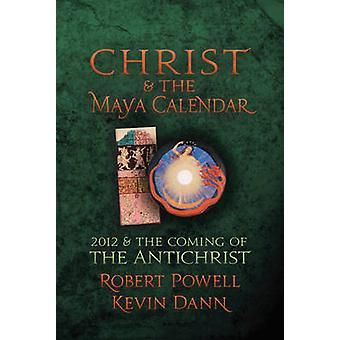 Christ and the Maya Calendar by Powell & Robert