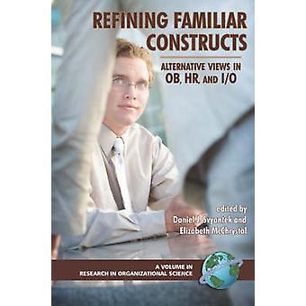 Refining Familiar Constructs Alternative Views in OB HR and IO PB by Svyantek & Daniel J.