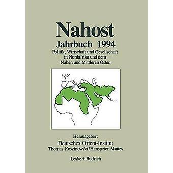Nahost Jahrbuch 1994 Politik Wirtschaft und Gesellschaft i Nordafrika und dem Nahen und Mittleren Osten af Deutsches OrientInstitut