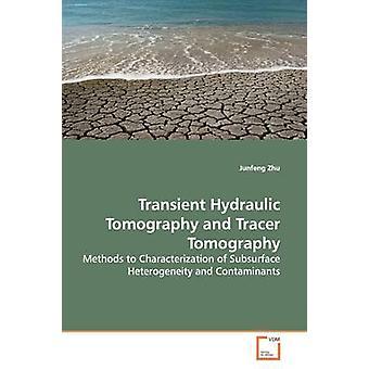 Transiente hydraulische Tomographie und Tracer-Tomographie von Zhu & Junfeng