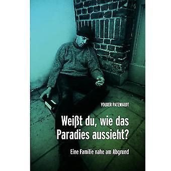 Weit du wie das Paradies aussieht by Patzwaldt & Volker