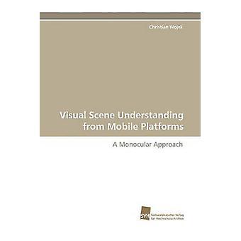 Visual Scene Understanding from Mobile Platforms by Wojek & Christian