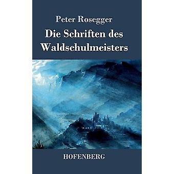 Schriften des Waldschulmeisters von Peter Rosegger sterben