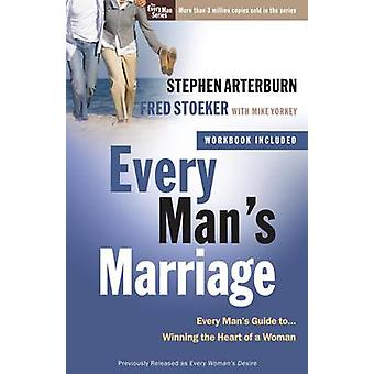 Every Man's Marriage - Every Man's Guide to Winning the Heart of a Wom