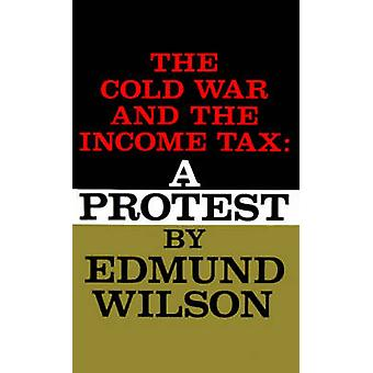 COLD WAR AND THE INCOME TAX by Edmund Wilson - 9780374526689 Book
