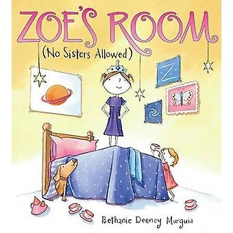 Zoe's Room (No Sisters Allowed) by Bethanie Deeney Murguia - 97805454