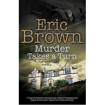 Murder Takes a Turn by Eric Brown - 9780727887818 Book