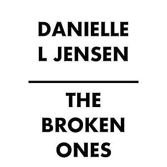 The Broken Ones - (Prequel to the Malediction Trilogy) by Danielle L J