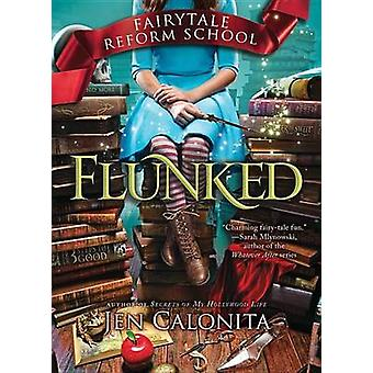 Flunked by Jen Calonita - 9781492620815 Book