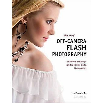 The Art of Off-camera Flash Photography - Techniques and Images from P