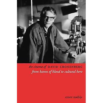 The Cinema of David Cronenburg - From Baron to Blood to Cultural Hero