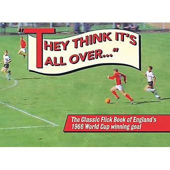 They Think it's All Over - The Classic Flick Book of England's 1966 Wo