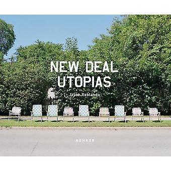 New Deal Utopias by Jason Reblando - 9783868287905 Book