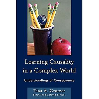 Learning Causality in a Complex World