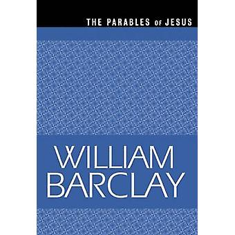 The Parables of Jesus by William Barclay - 9780664258283 Book