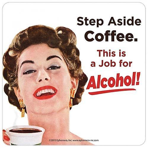 Step Aside Coffee Novelty Coaster
